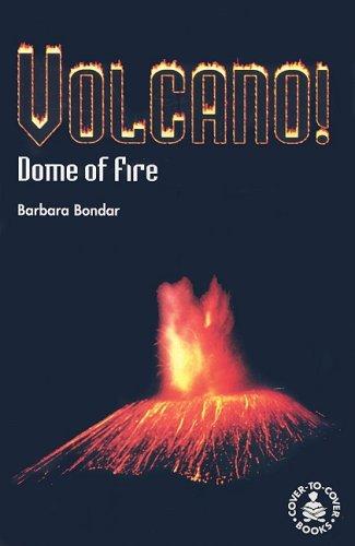 Volcano!: Dome of Fire (Cover-To-Cover Informational Books): Bondar, Barbara