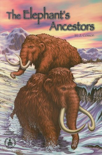 The Elephant's Ancestors (Cover-To-Cover Books): Cosson, M. J.