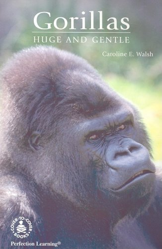 9780789121462: Gorillas: Huge and Gentle (Cover-To-Cover Informational Books)