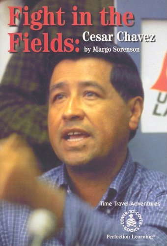 9780789121509: Fight in the Fields: Cesar Chavez (Cover-To-Cover Biographical Novels)