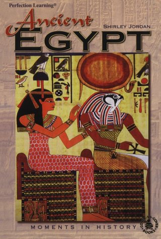 Ancient Egypt: Moments in History (Cover-To-Cover Books): Jordan, Shirley