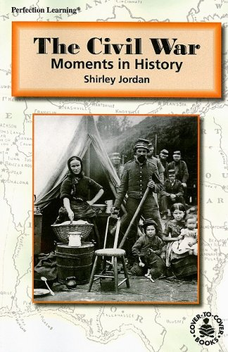 The Civil War: Moments in History (Cover-To-Cover Books): Shirley Jordan