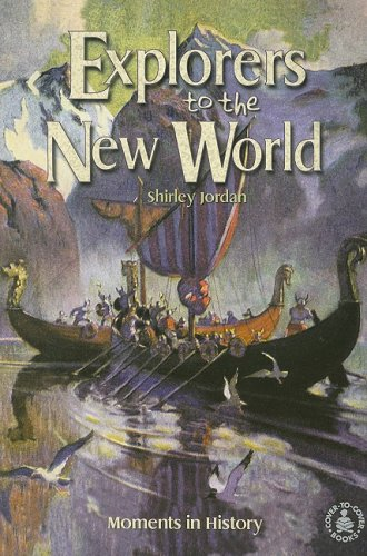 9780789151254: Explorers to the New World: Moments in History (Cover-To-Cover Books)