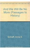 9780789152473: And We Will Be No More (Passages to History)