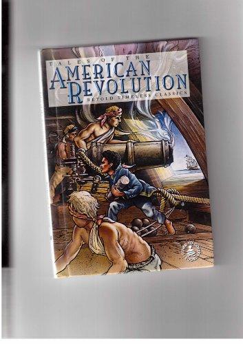 Tales Of The American Revolution: Retold Timeless Classics (Cover-to-Cover Books): Hall, Peg