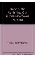 The Case Of The Vanishing Cat (Cover-to-Cover Novel): Francis, Dorothy Brenner
