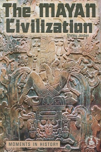 9780789154392: The Mayan Civilization: Moments in History (Cover-To-Cover Books)