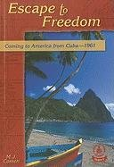 9780789154590: Escape To Freedom: Coming To America From Cuba--1961 (COVER-TO-COVER BOOKS. CHAPTER 2)