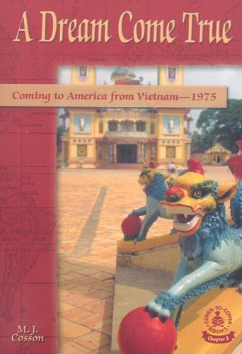 A Dream Come True: Coming To America From Vietnam--1975 (COVER-TO-COVER BOOKS. CHAPTER 2): M. J. ...