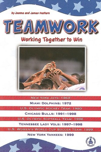Teamwork: Working Together to Win (Cover-To-Cover Books): Joanne Mattern, James Mattern