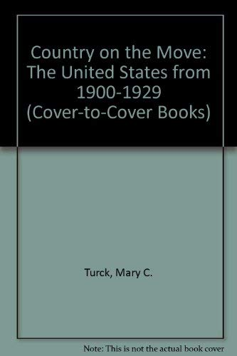 9780789155481: A Country On The Move: The United States From 1900-1929 (Cover-to-cover Books)