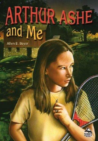 Arthur Ashe and Me: Boyer, Allen B.