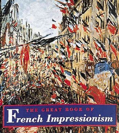 9780789200037: The Great Book of French Impressionism