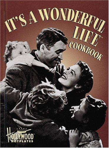 It's a Wonderful Life Cookbook (Hollywood Hotplates): Key, Sarah, Critton,