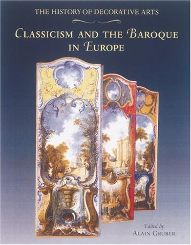 History of Decorative Arts: Classicism and the Baroque in Europe