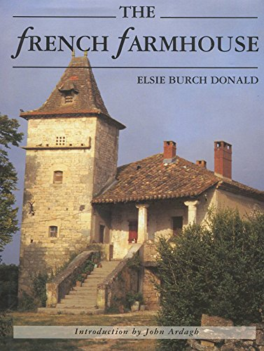 9780789200372: The French Farmhouse: Its History, Construction, and Regional Styles