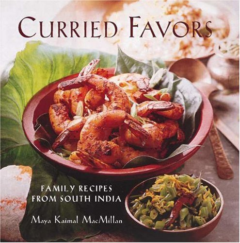9780789200556: Curried Favors: Family Recipes from South India