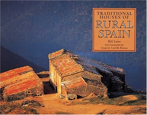 Traditional Houses of Rural Spain: Laws, Bill w/photography