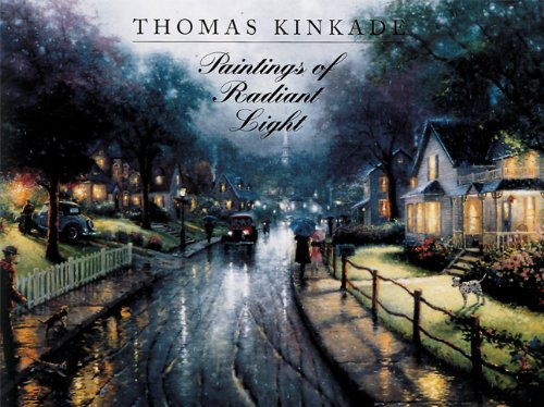 Thomas Kinkade: Paintings of Radiant Light (0789200821) by Thomas Kinkade; Philippa Reed