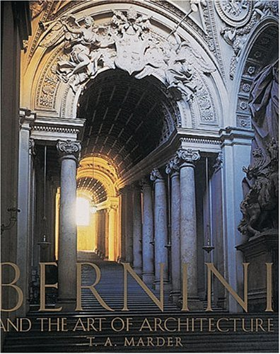 Bernini: And the Art of Architecture: Marder, T.A.