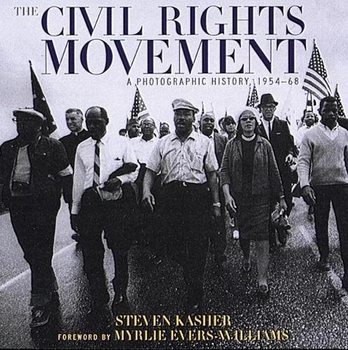 The Civil Rights Movement: A Photographic History, 1954-68: Kasher, Steven