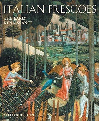 9780789201393: Italian Frescoes: The Early Renaissance 1400-1470: The Early Renaissance v. 1