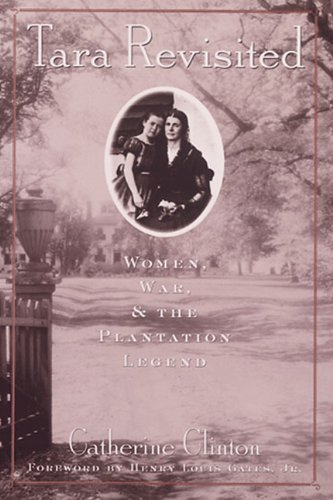 Tara Revisited: Women, War, & the Plantation Legend (0789201593) by Catherine Clinton
