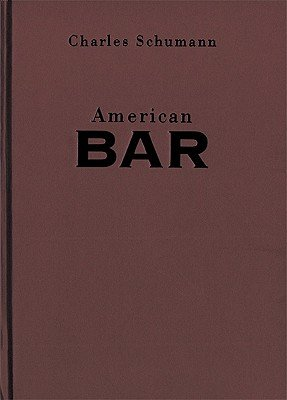 American Bar: The Artistry of Mixing Drinks (0789202131) by Charles Schumann