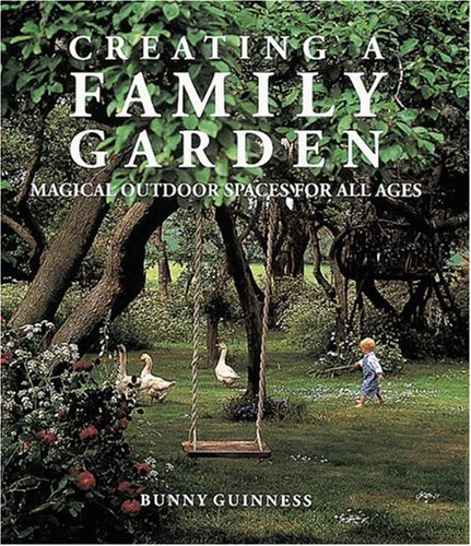 9780789202185: Creating a Family Garden: Magical Outdoor Spaces for All Ages