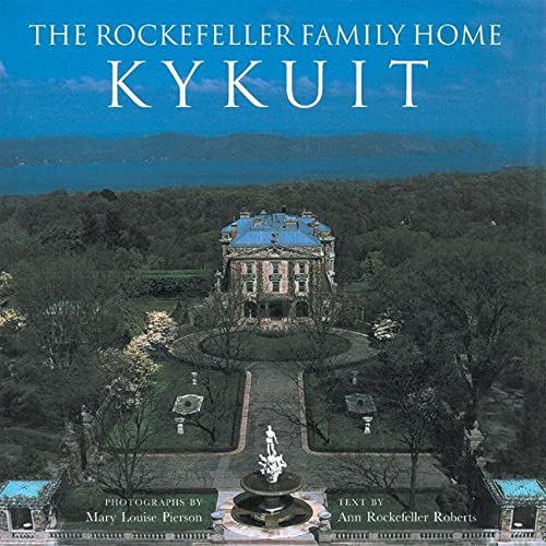 The Rockefeller Family Home: Kykuit: Pierson, Mary Louise;Altman,