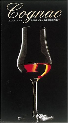 9780789202239: Cognac: The Guide for Cognac Lovers and Connoisseurs