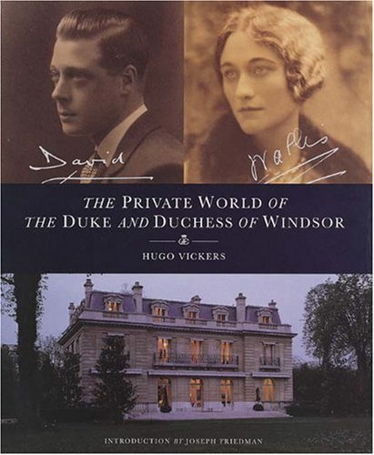 The Private World of the Duke and Duchess of Windsor (9780789202260) by Vickers, Hugo