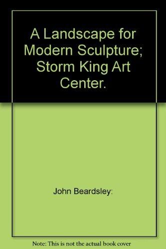 A Landscape for Modern Sculpture:Storm King Art: Beardsley and Finn