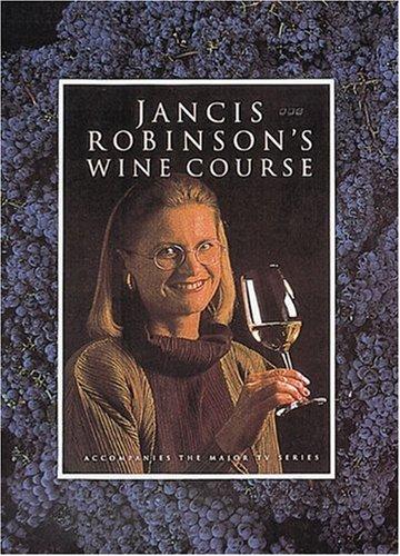 9780789202567: Jancis Robinson's Wine Course