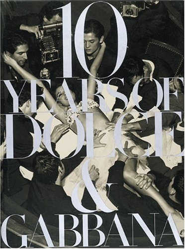 9780789202772: 10 Years of Dolce & Gabbana