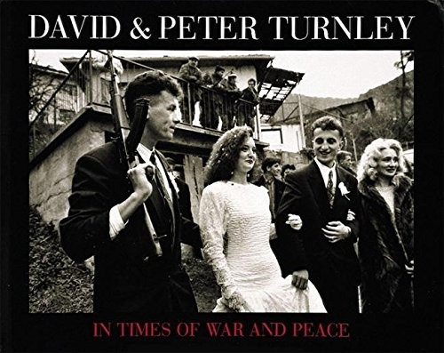 9780789202994: David & Peter Turnley: In Times of War and Peace