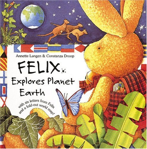 9780789203205: Felix Explores Planet Earth: With Six Letters from Felix and a Fold-Out World Map
