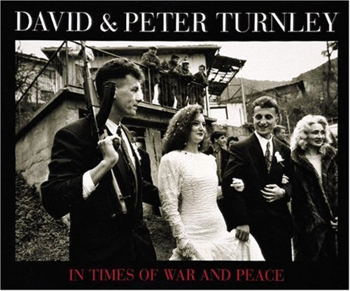 9780789203281: David & Peter Turnley: In Times of War and Peace