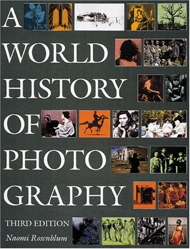 9780789203298: A World History of Photography by Naomi Rosenblum (1997) (3rd Edition)