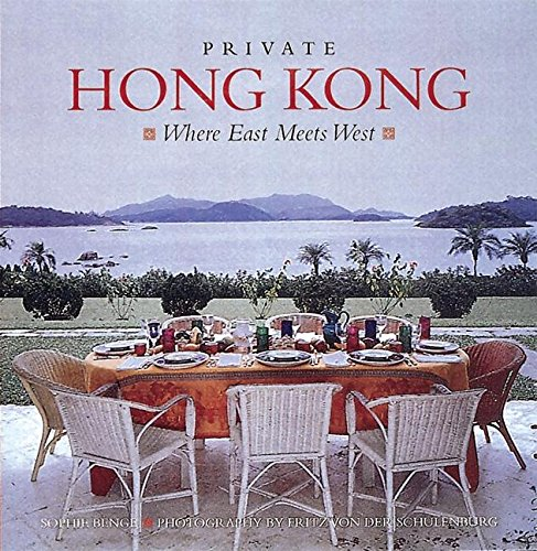 9780789203427: Private Hong Kong: Where East Meets West