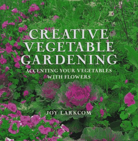 9780789203526: Creative Vegetable Gardening: Accenting Your Vegetables With Flowers (1st US Edition)