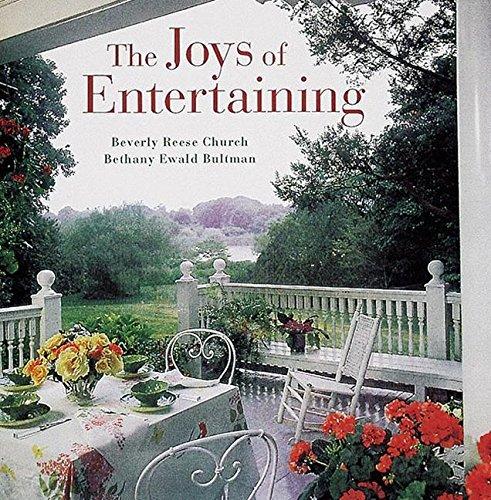 The Joys of Entertaining: Church, Beverly Reese; Bultman, Bethany Ewald