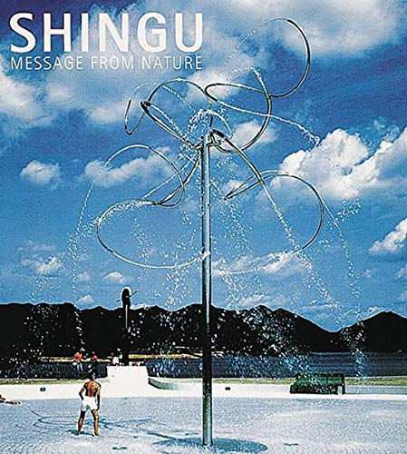 Shingu: Message from Nature: Restany, Pierre; Piano, Renzo