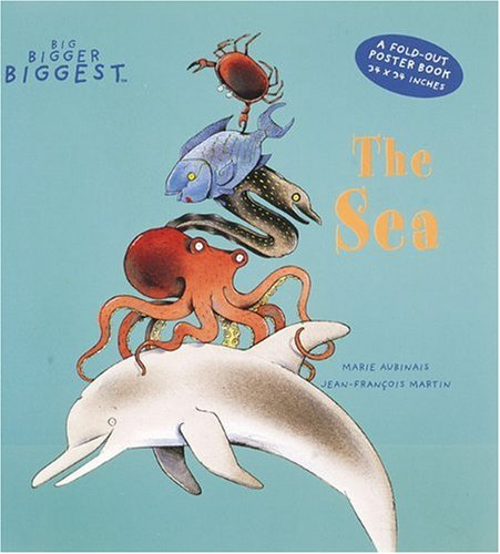 9780789203861: The Sea (A Big, Bigger, Biggest Book, a Fold-Out Poster Book)