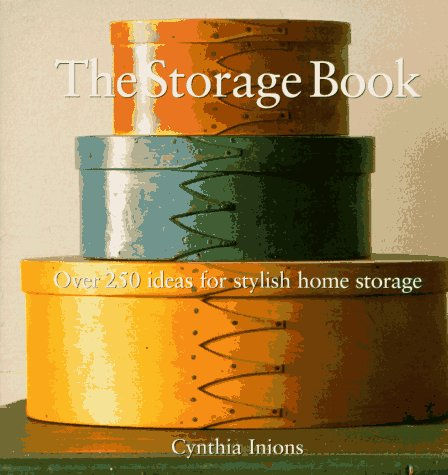 9780789204004: The Storage Book: Over 250 Ideas for Stylish Home Storage