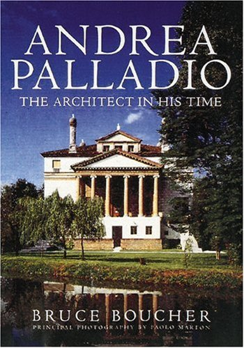 9780789204165: Andrea Palladio: The Architect in His Time