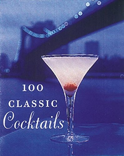 9780789204264: 100 Classic Cocktails (Tiny Folio)