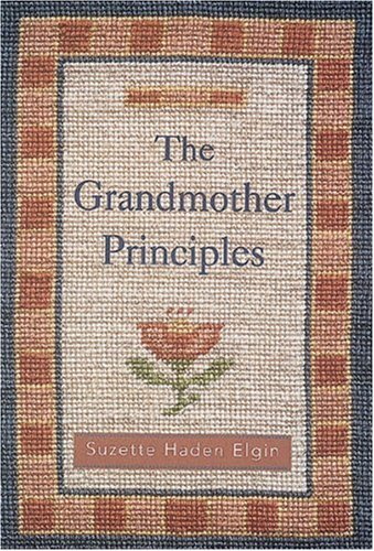 The Grandmother Principles: Elgin, Suzette Haden