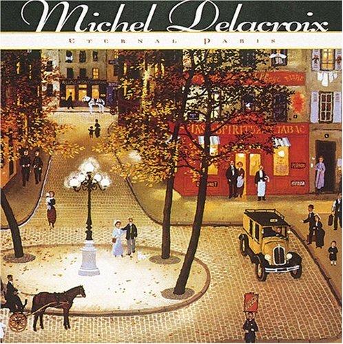 9780789204431: Michel Delacroix: Eternal Paris