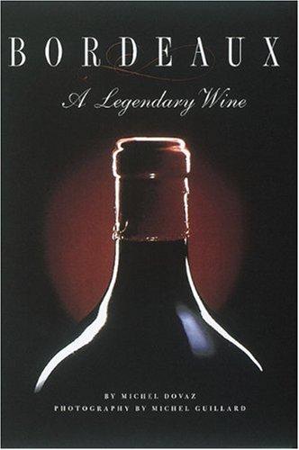 9780789204493: Bordeaux: A Legendary Wine